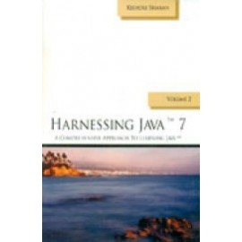 Harnessing Java 7: A Comprehensive Approach to Learning Java (Vol-2)