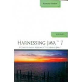Harnessing Java 7: A Comprehensive Approach to Learning Java (Vol-3)