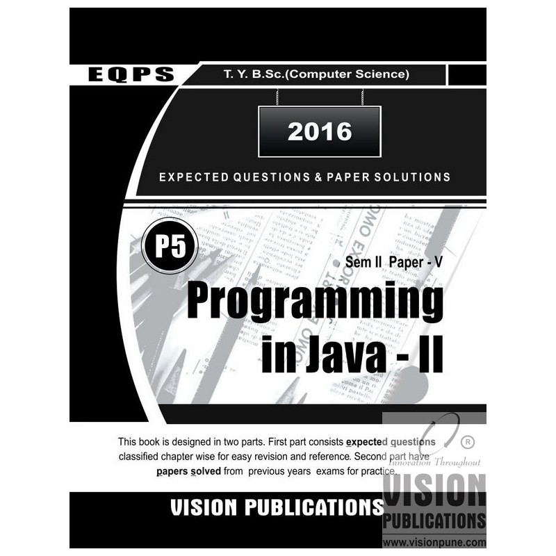 Vision Publications, EQPS, Expected Question Paper Solution B Sc  programming in java