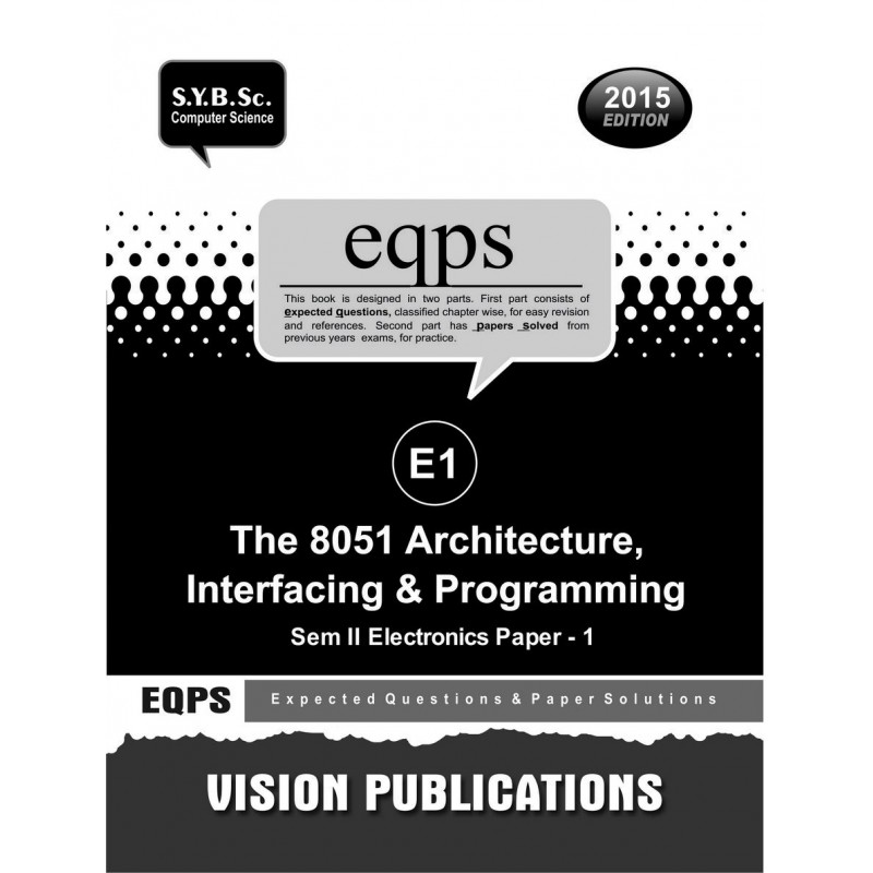 The 8051 Architecture Interfacing and Programming
